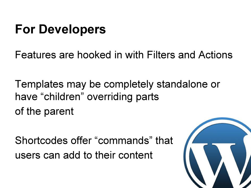 For Developers Features are hooked in with Filt...