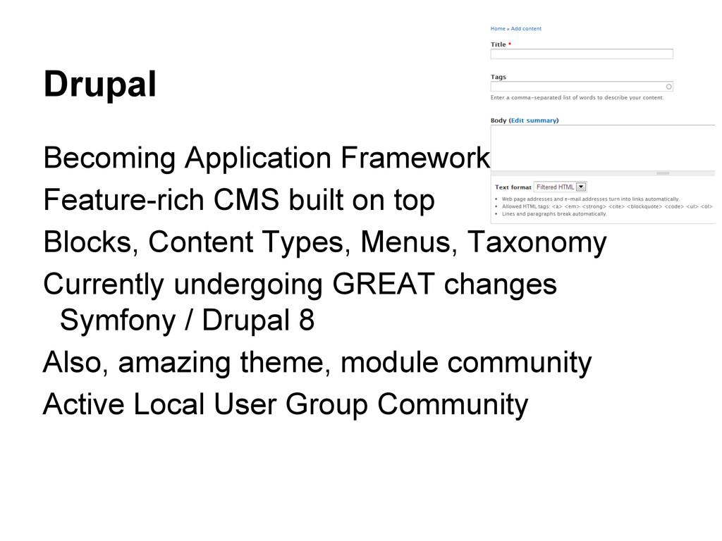 Drupal Becoming Application Framework Feature-r...