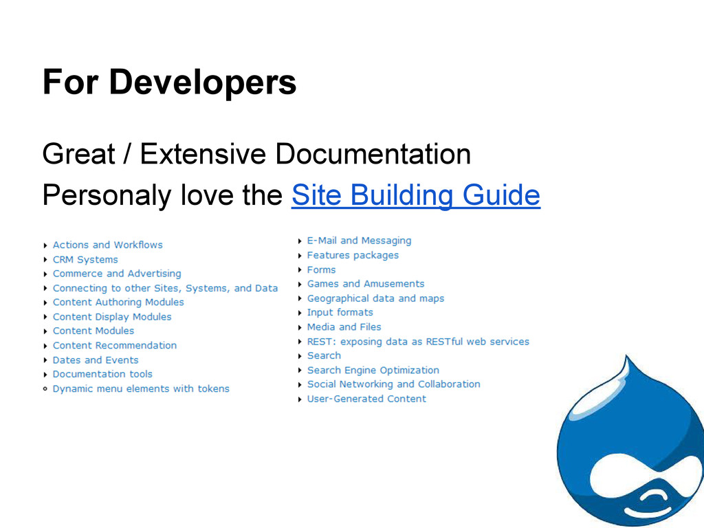 For Developers Great / Extensive Documentation ...