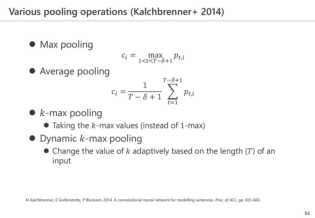 Various pooling operations (Kalchbrenner+ 2014)...