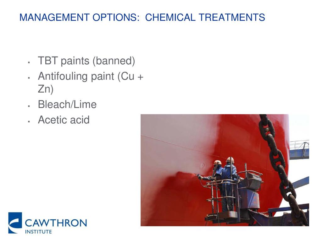 MANAGEMENT OPTIONS: CHEMICAL TREATMENTS  TBT p...