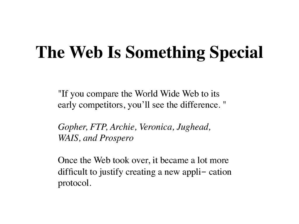 "The Web Is Something Special ""If you compare th..."