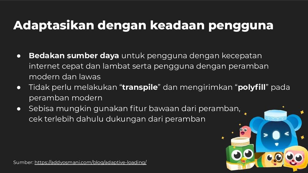 Adaptasikan dengan keadaan pengguna ● Bedakan s...