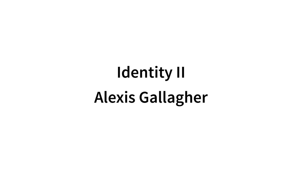 Identity II Alexis Gallagher