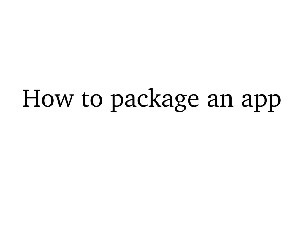 How to package an app