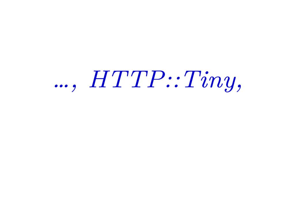…, HTTP::Tiny,