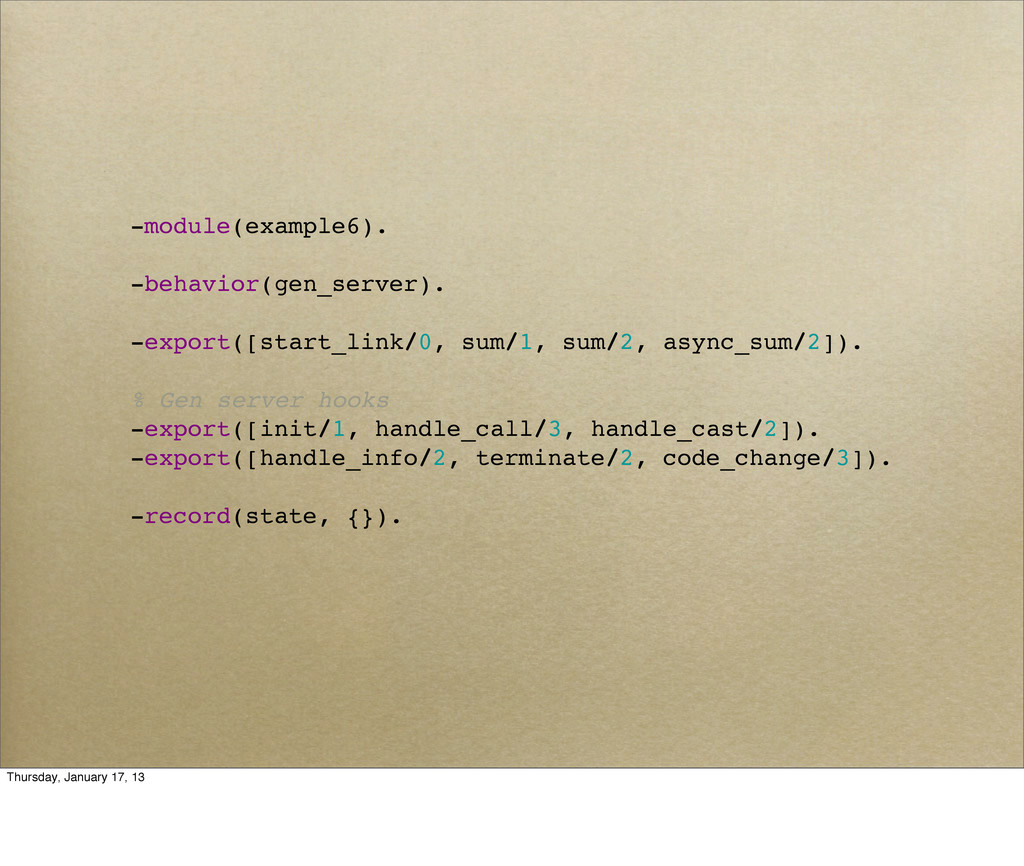 -module(example6). -behavior(gen_server). -expo...
