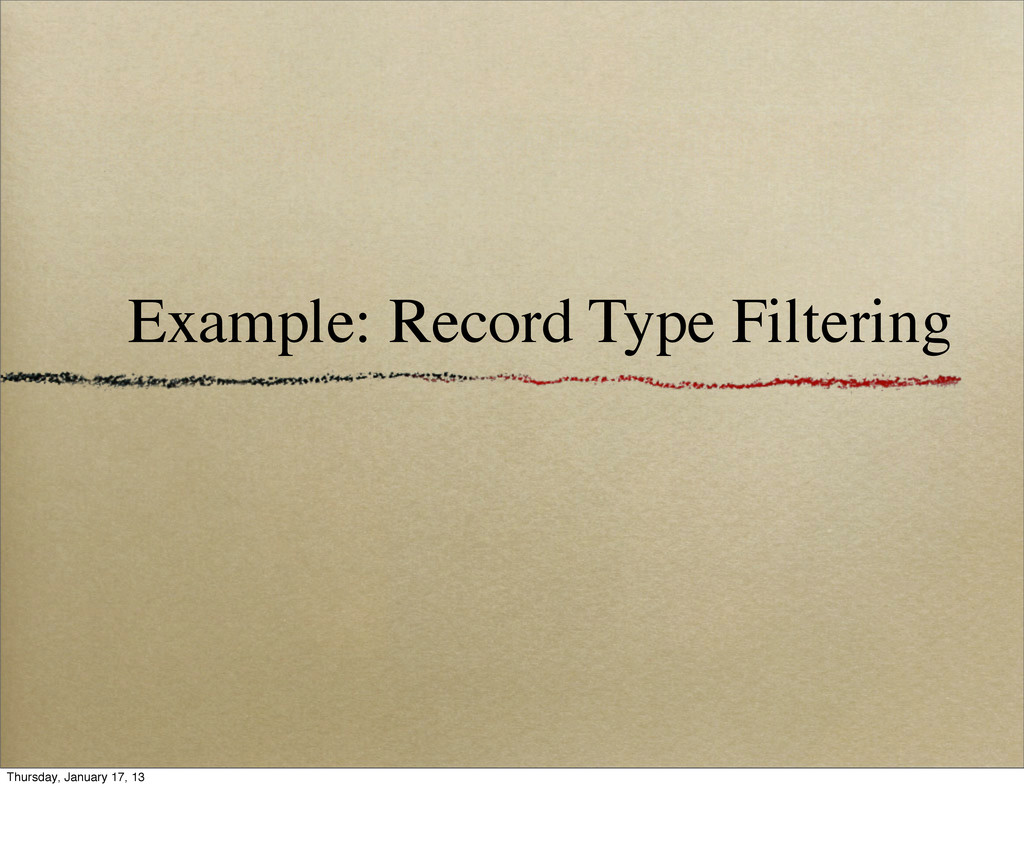 Example: Record Type Filtering Thursday, Januar...