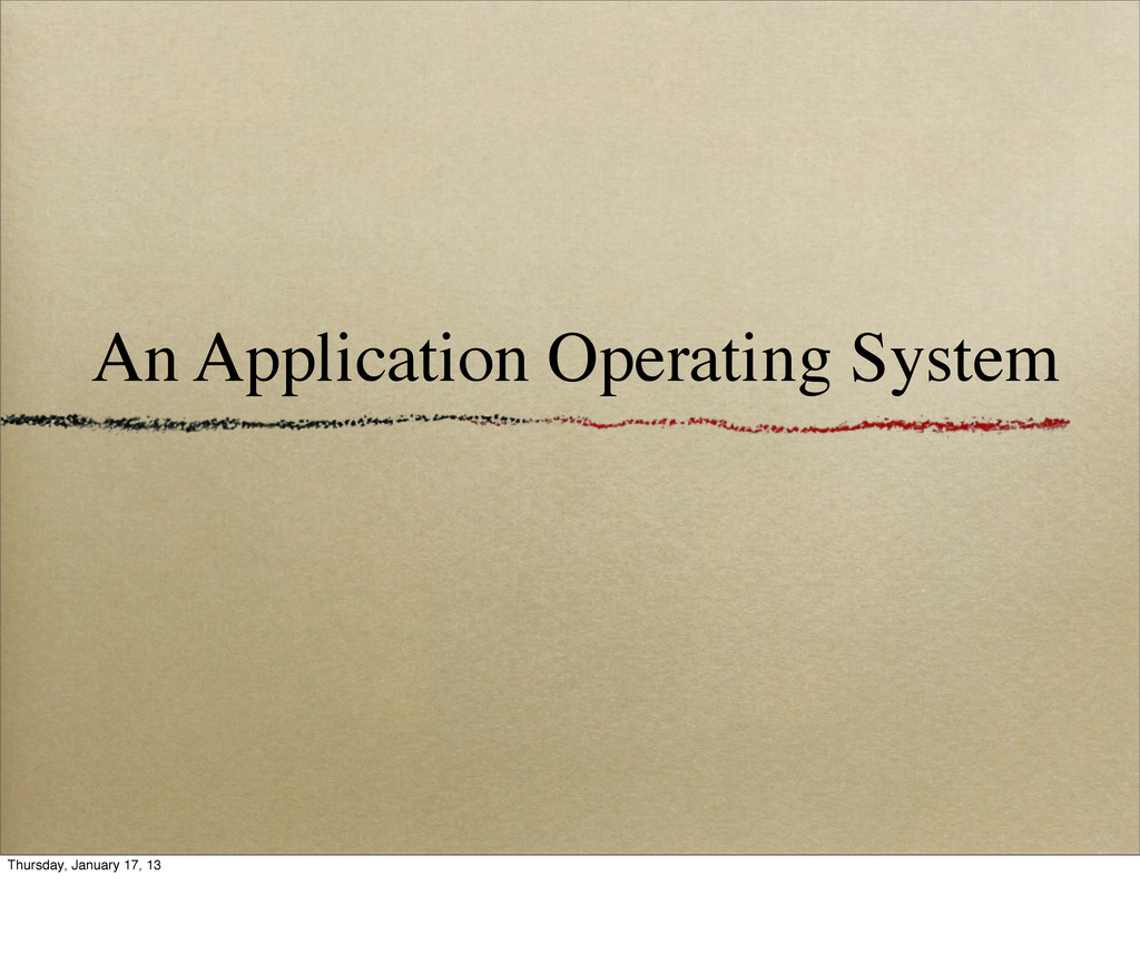 An Application Operating System Thursday, Janua...