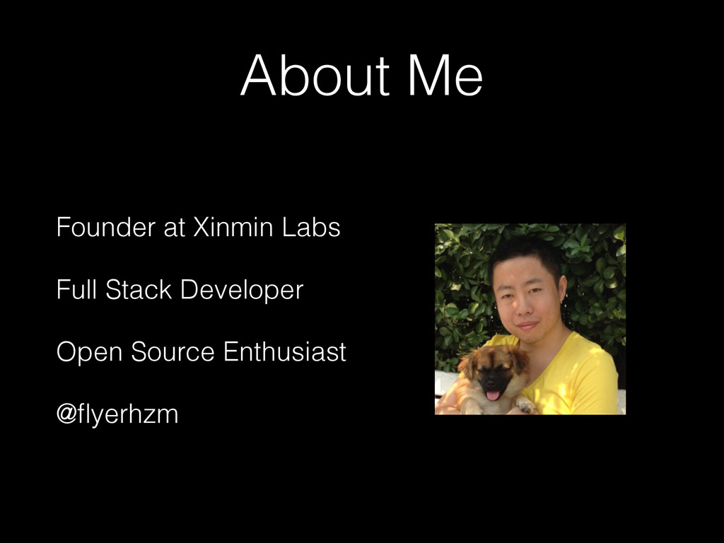 About Me Founder at Xinmin Labs Full Stack Deve...