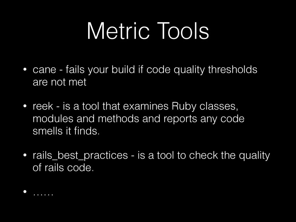 Metric Tools • cane - fails your build if code ...