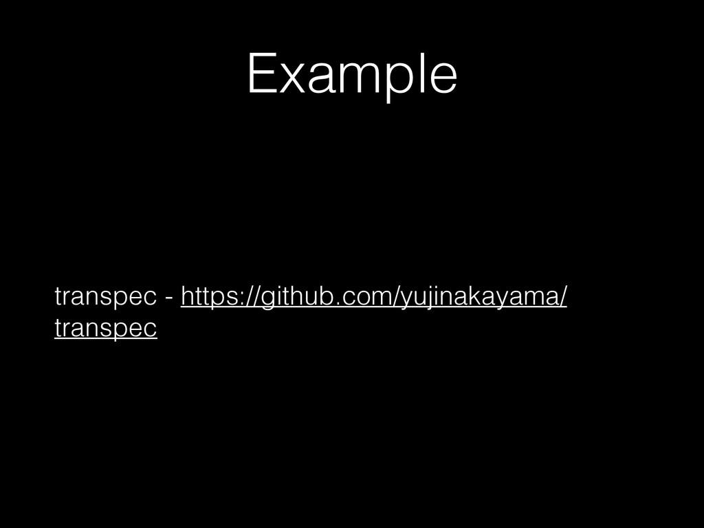 Example transpec - https://github.com/yujinakay...