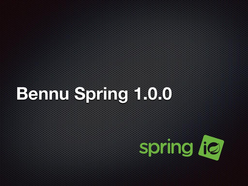 Bennu Spring 1.0.0