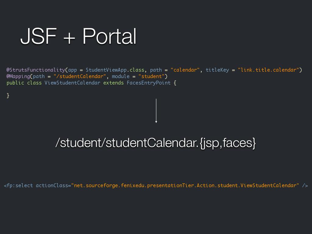 JSF + Portal @StrutsFunctionality(app = Student...