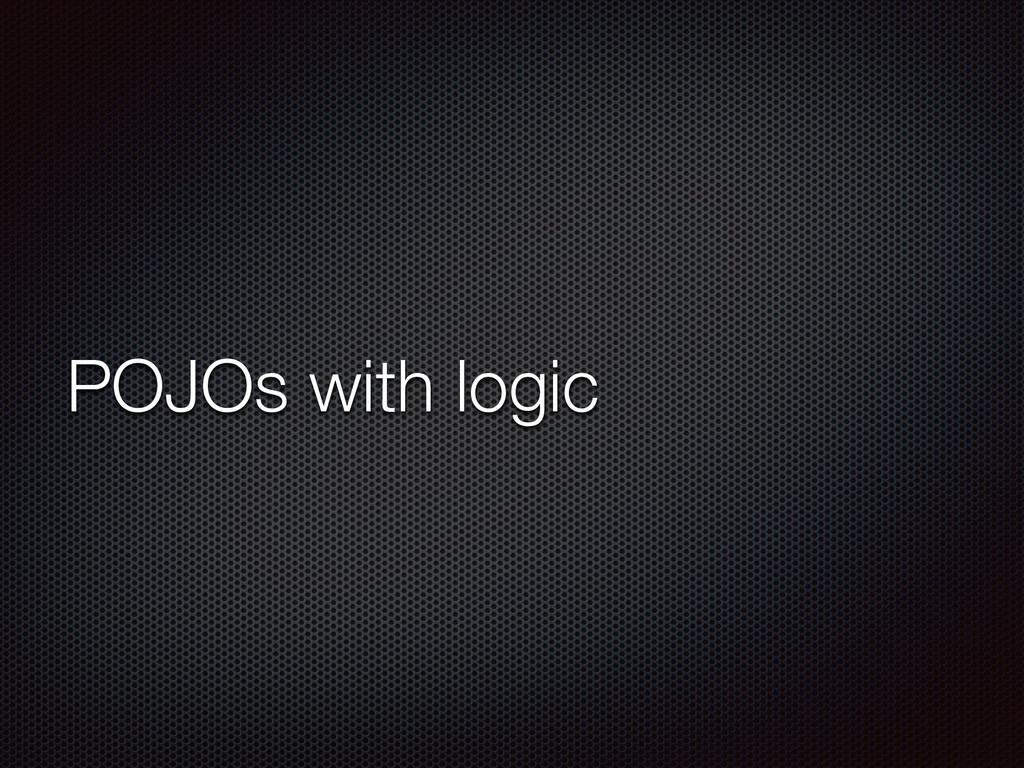 POJOs with logic