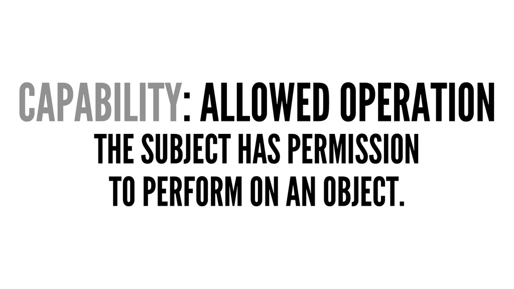 CAPABILITY: ALLOWED OPERATION THE SUBJECT HAS P...