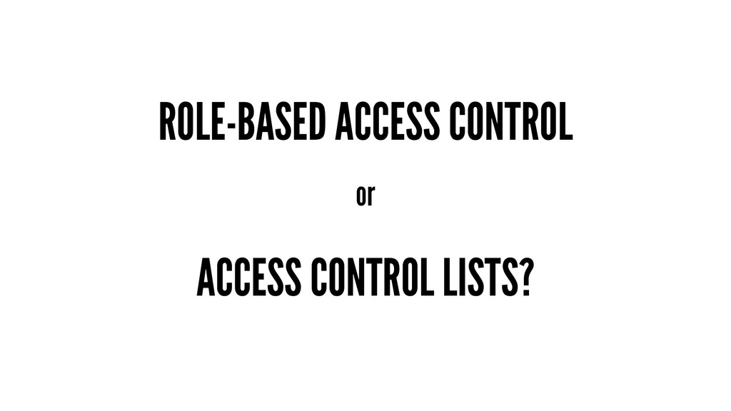 ROLE-BASED ACCESS CONTROL or ACCESS CONTROL LIS...