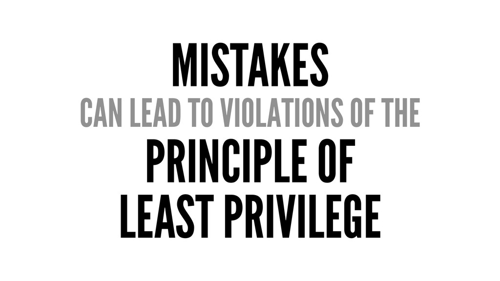 MISTAKES CAN LEAD TO VIOLATIONS OF THE PRINCIPL...