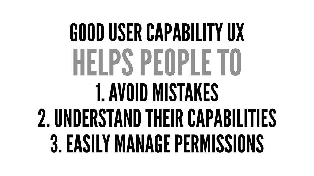 GOOD USER CAPABILITY UX HELPS PEOPLE TO 1. AVOI...