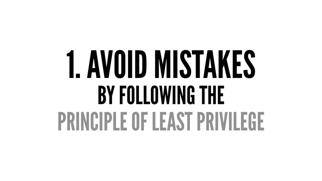 1. AVOID MISTAKES BY FOLLOWING THE PRINCIPLE OF...