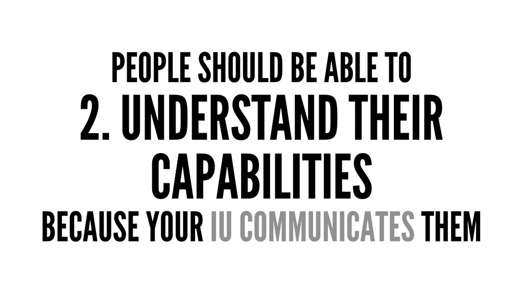 PEOPLE SHOULD BE ABLE TO 2. UNDERSTAND THEIR CA...