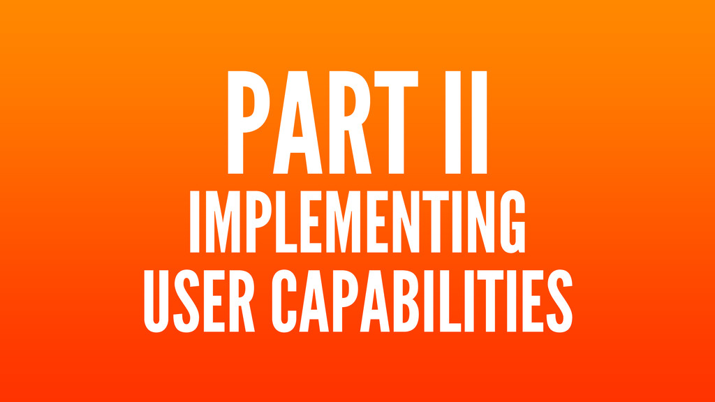 PART II IMPLEMENTING USER CAPABILITIES
