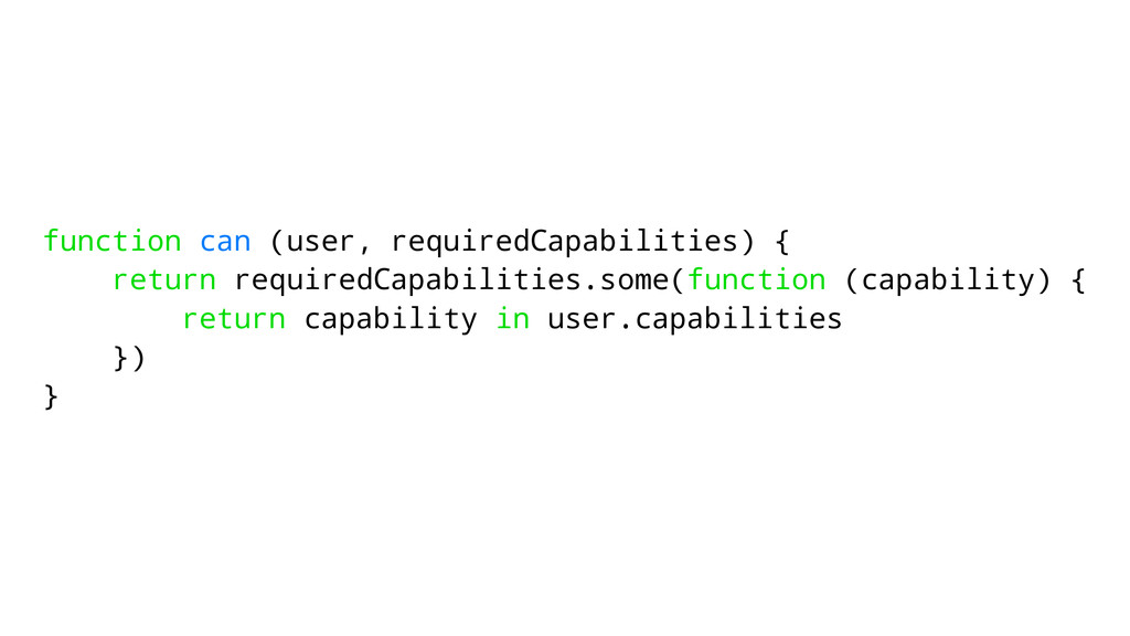 function can (user, requiredCapabilities) { ret...