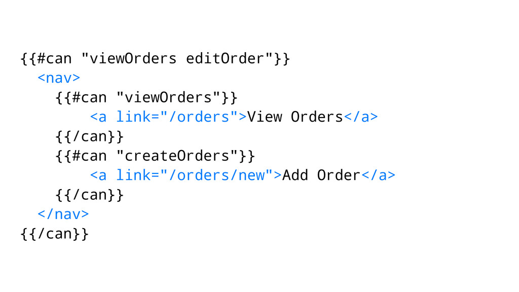 "{{#can ""viewOrders editOrder""}} <nav> {{#can ""v..."