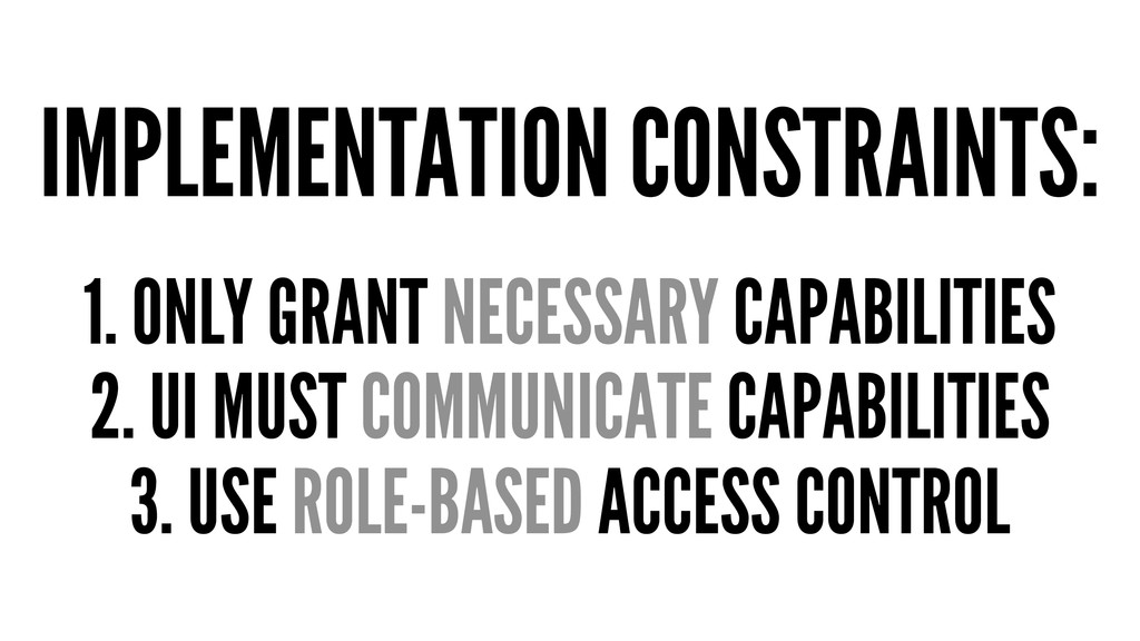 IMPLEMENTATION CONSTRAINTS: 1. ONLY GRANT NECES...