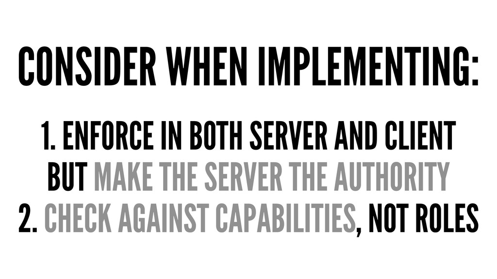 CONSIDER WHEN IMPLEMENTING: 1. ENFORCE IN BOTH ...