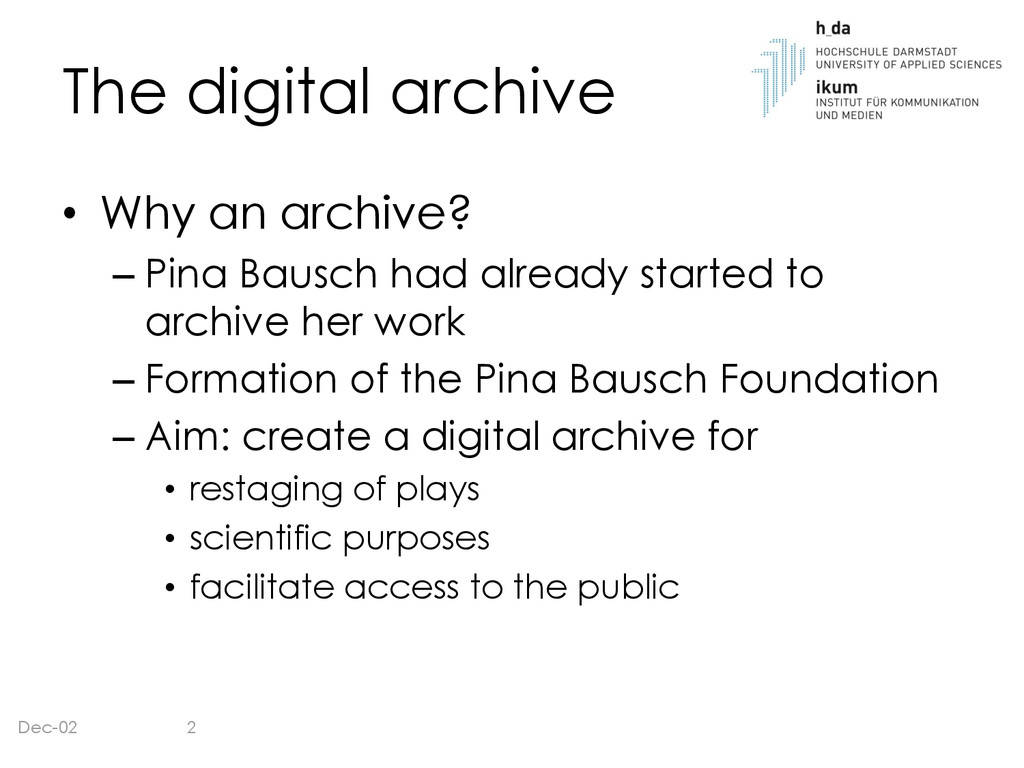 The digital archive • Why an archive? – Pina Ba...