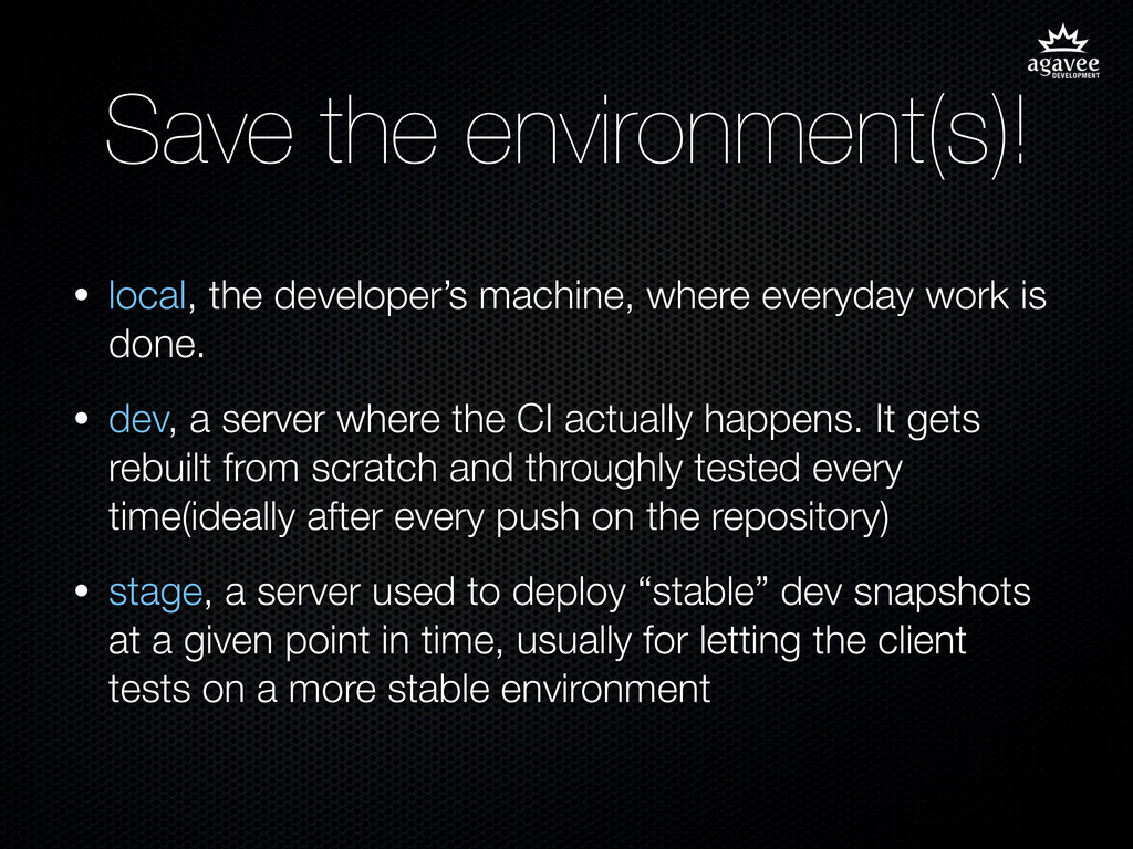 Save the environment(s)! • local, the developer...