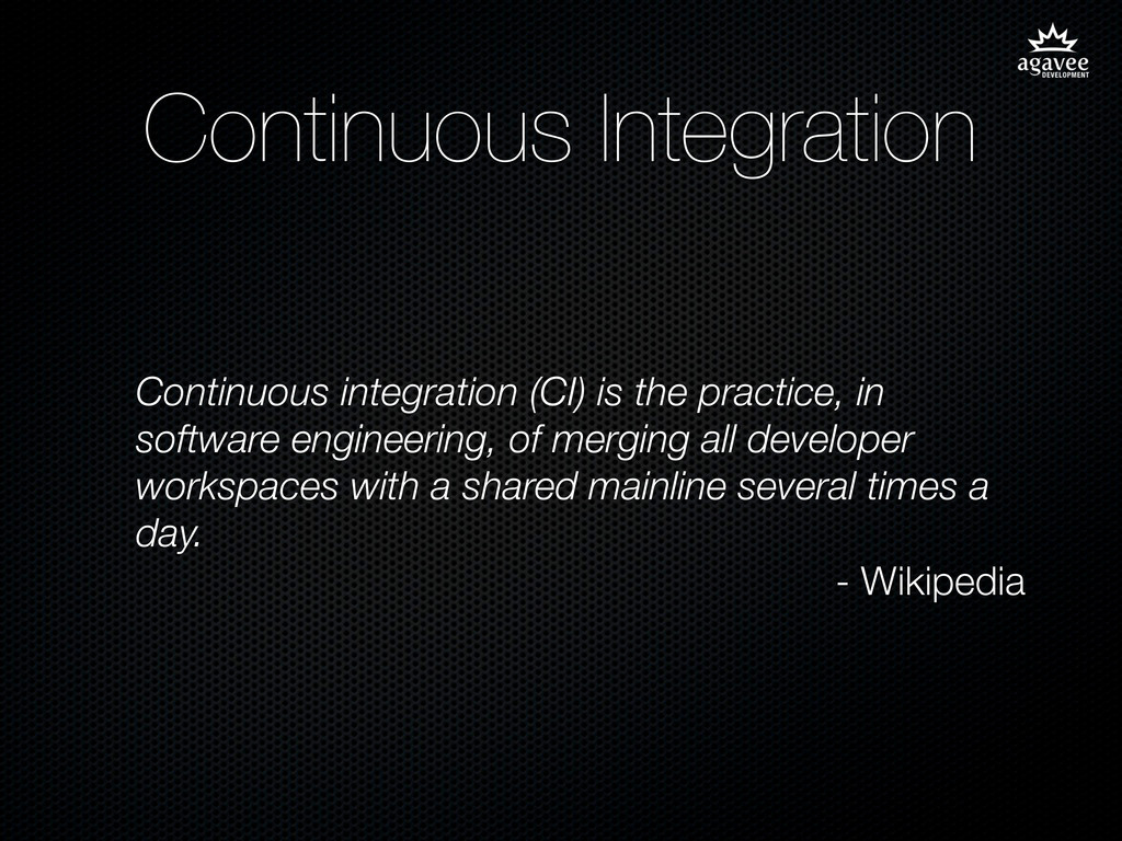 Continuous Integration Continuous integration (...