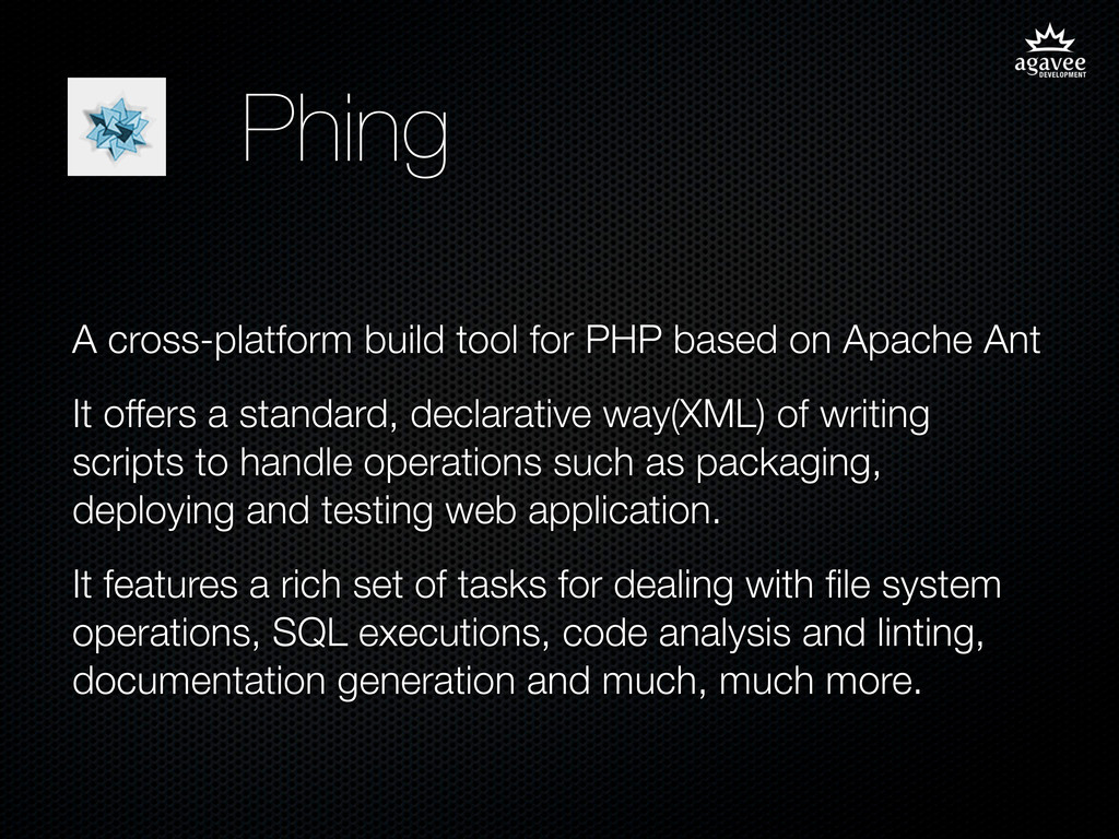 Phing A cross-platform build tool for PHP based...
