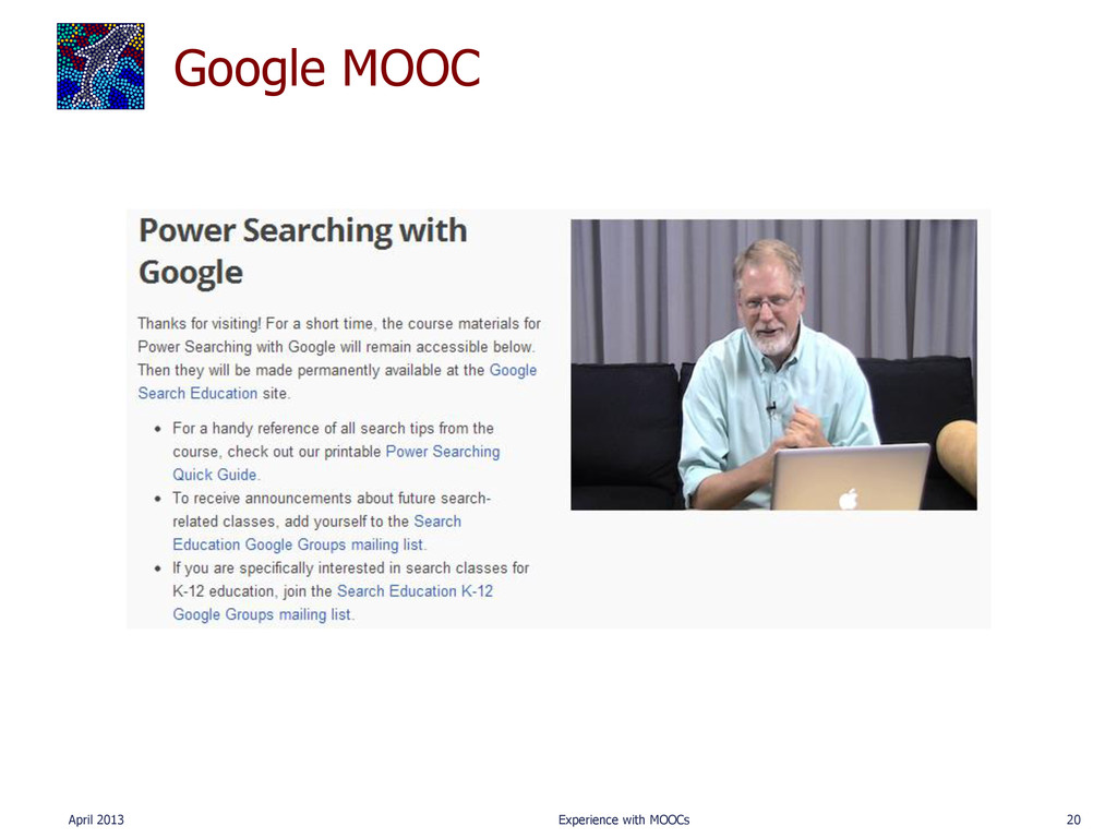 Google MOOC April 2013 Experience with MOOCs 20