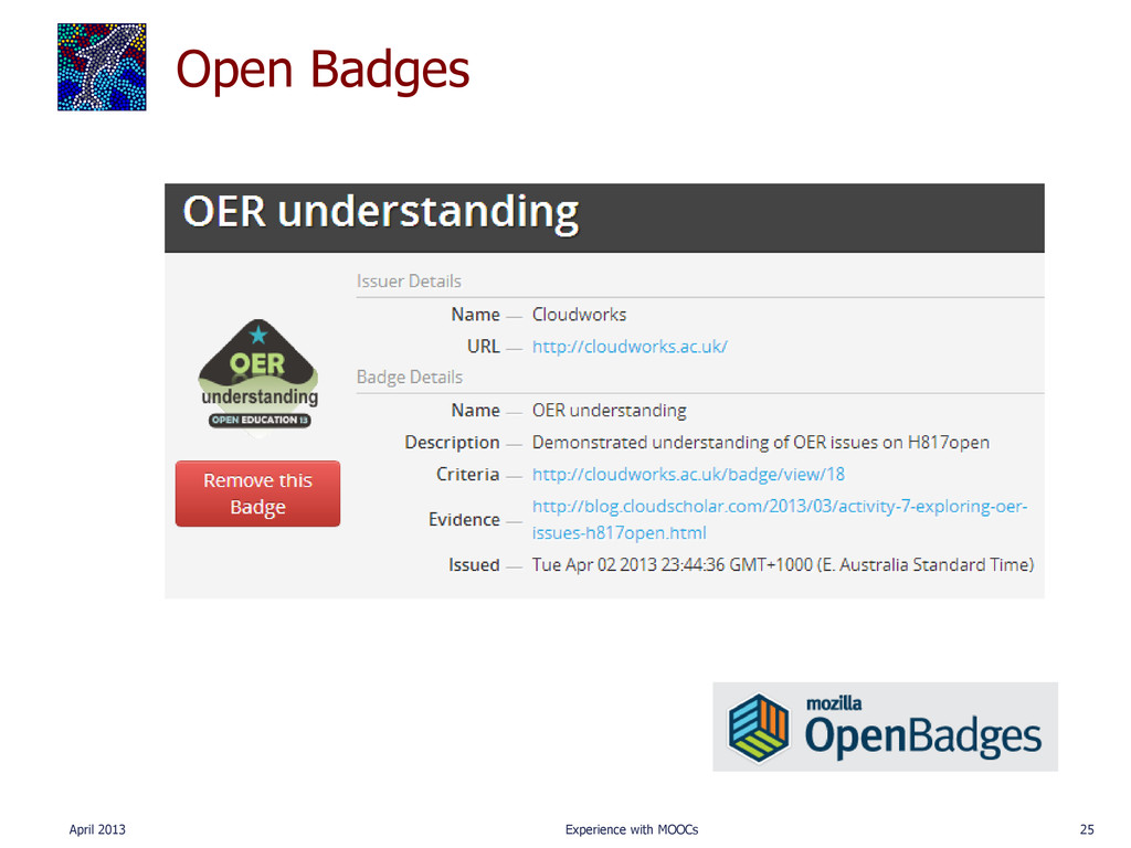 Open Badges April 2013 Experience with MOOCs 25