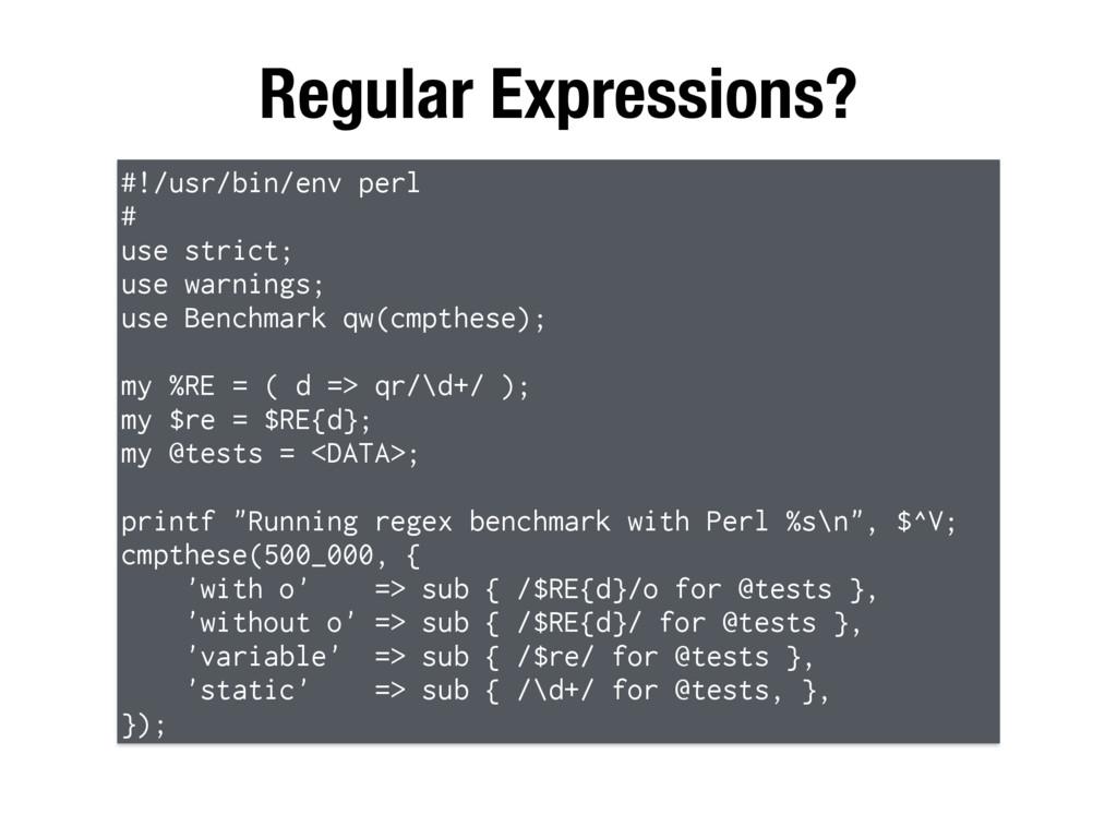 Regular Expressions? #!/usr/bin/env perl # use ...