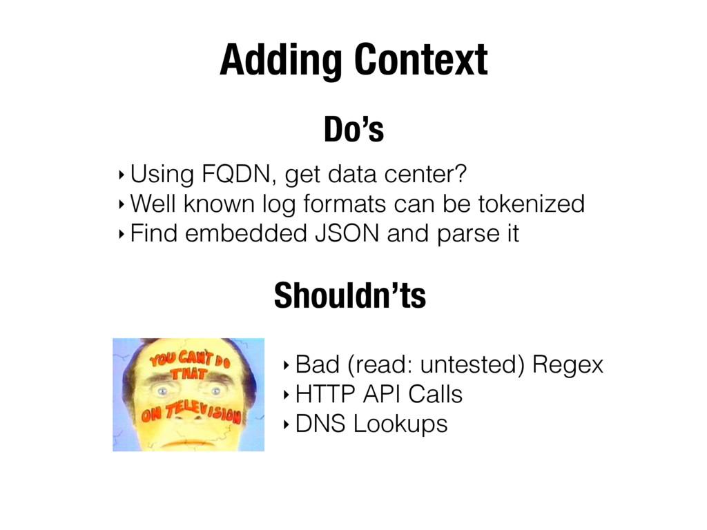 Adding Context ‣ Using FQDN, get data center? ‣...