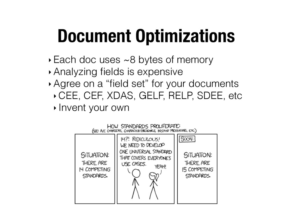 Document Optimizations ‣ Each doc uses ~8 bytes...