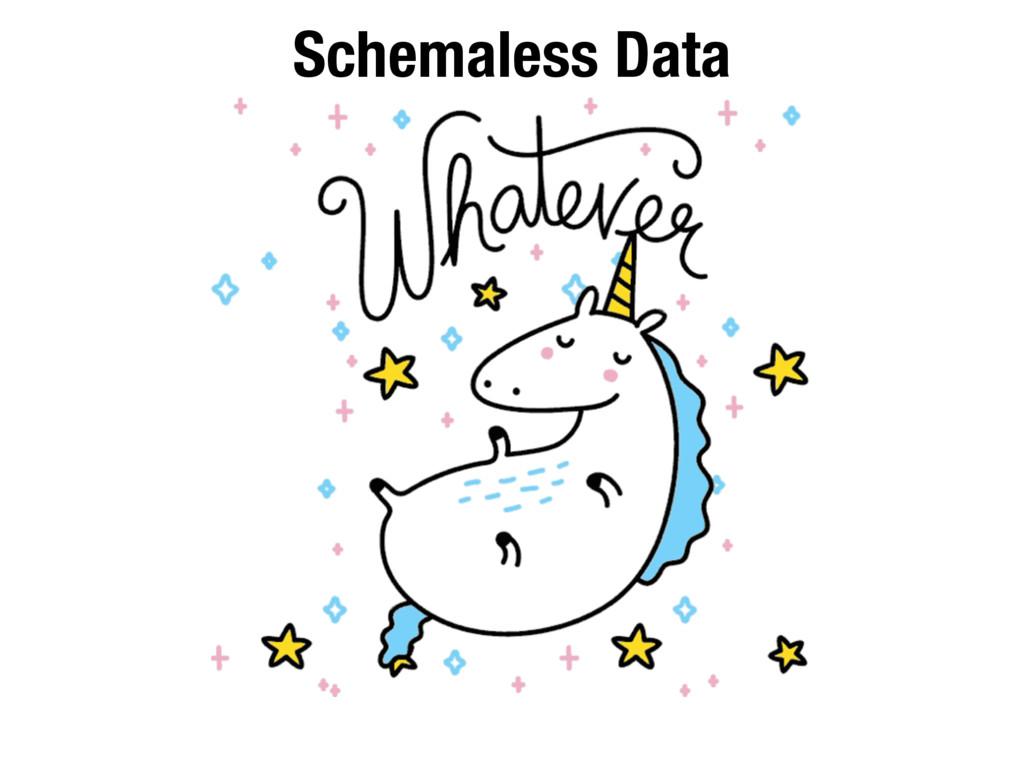 Schemaless Data