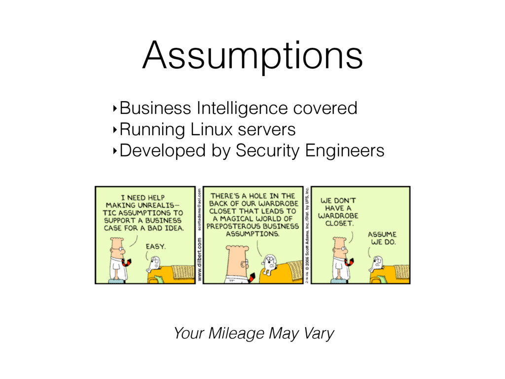 Assumptions ‣Business Intelligence covered ‣Run...