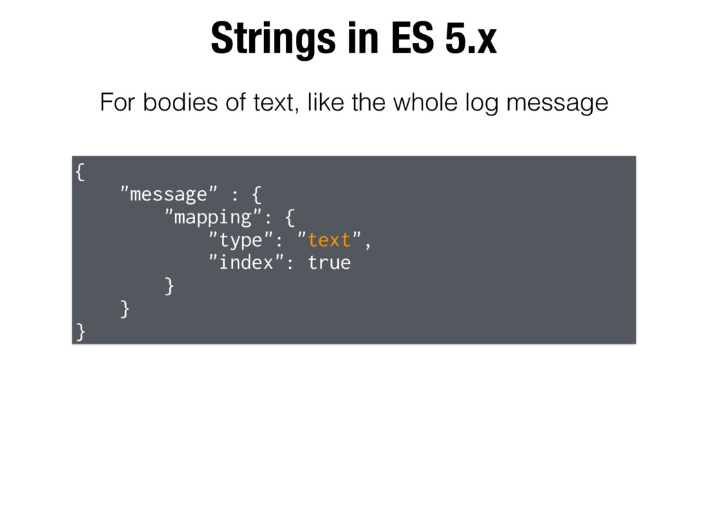 "Strings in ES 5.x { ""message"" : { ""mapping"": { ..."