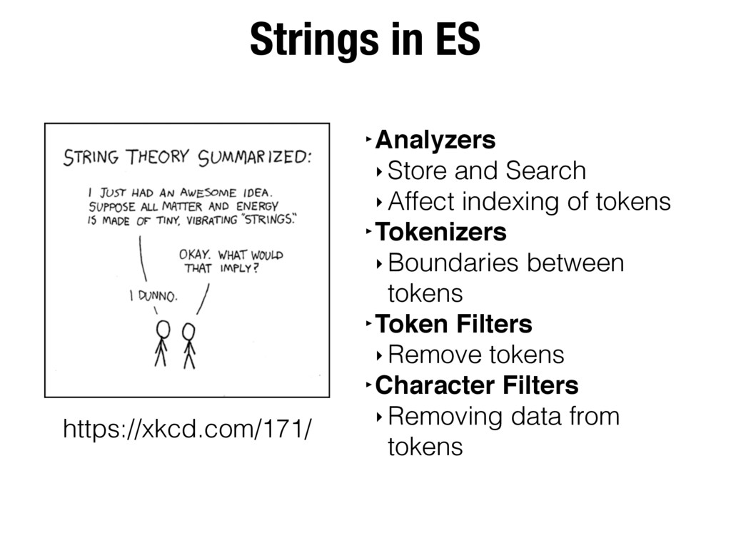Strings in ES ‣Analyzers ‣ Store and Search ‣ A...
