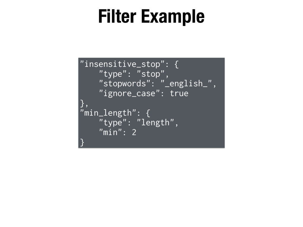 "Filter Example ""insensitive_stop"": { ""type"": ""s..."
