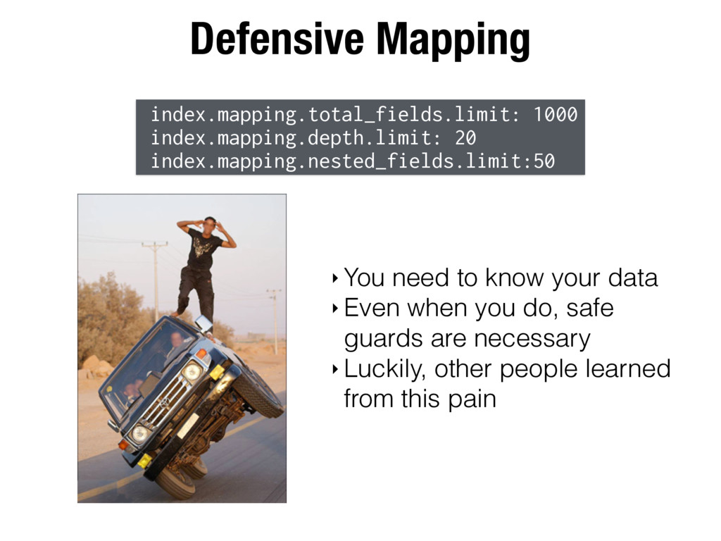 Defensive Mapping index.mapping.total_fields.li...