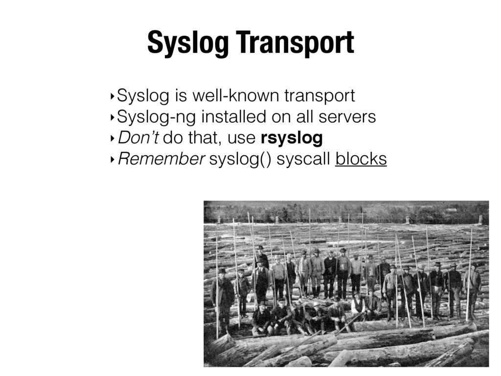 Syslog Transport ‣Syslog is well-known transpor...