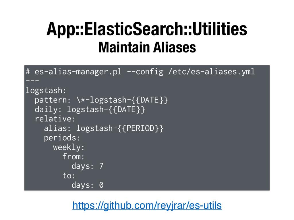 App::ElasticSearch::Utilities Maintain Aliases ...