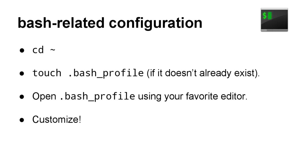 bash-related configuration ● cd ~ ● touch .bash...