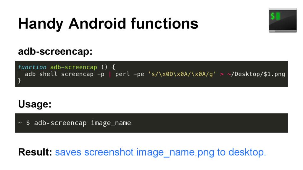 Handy Android functions adb-screencap: Usage: R...