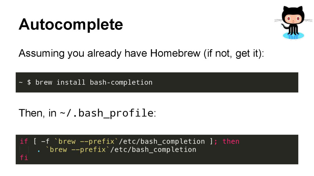 Autocomplete Assuming you already have Homebrew...